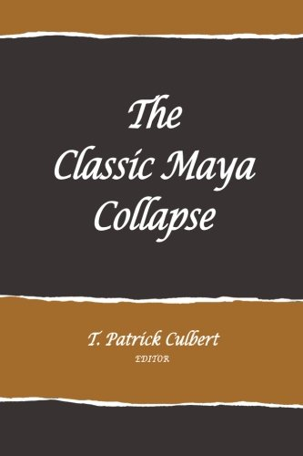 The Classic Maya Collapse (School for Advanced Research Advanced Seminar Series)