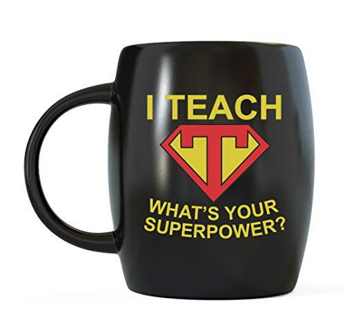 Best Teacher Ever Novelty Mug Special Gag Teaching Gift I Teach What's Your Superpower Funny Classroom Decorations Ceramic Coffee Mug Tea Cup