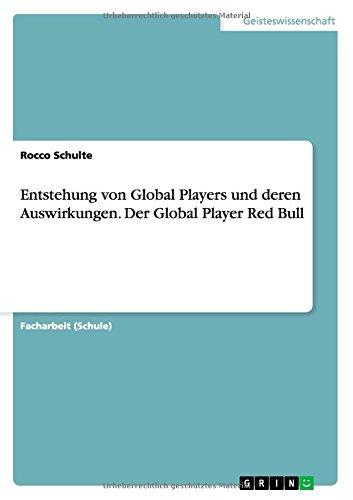 Download Entstehung von Global Players und deren Auswirkungen. Der Global Player Red Bull (German Edition) pdf epub