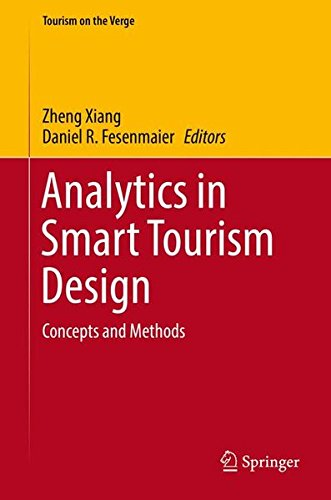 Analytics in Smart Tourism Design: Concepts and Methods (Tourism on the Verge) by Springer