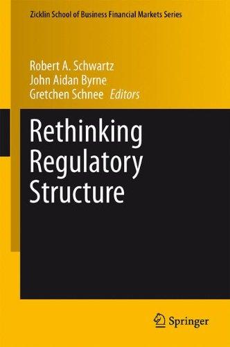 Rethinking Regulatory Structure (Zicklin School of Business Financial Markets Series)