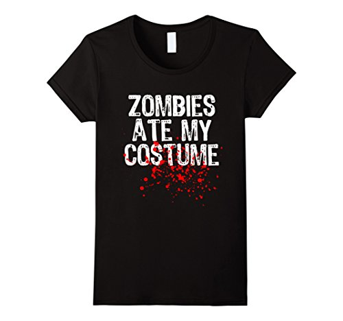 Womens Zombies Ate My Costume Funny Halloween T-shirt Medium Black (Funny Ideas For Halloween Costumes 2017)