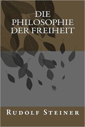 Die Philosophie der Freiheit (German Edition)
