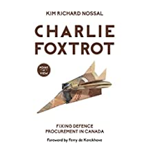Charlie Foxtrot: Fixing Defence Procurement in Canada (Point of View)