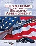 img - for Guns, Crime, and the Second Amendment (CRIME, CRIMINAL JUSTICE) book / textbook / text book
