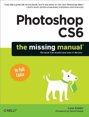 photoshop-cs6-the-missing-manual-by-snider-lesa-published-by-pogue-press-2012