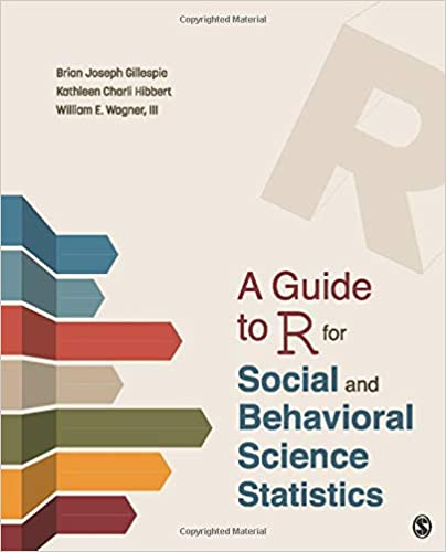 A Guide to R for Social and Behavioral Science Statistics - Original PDF