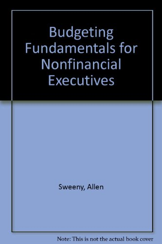 Budgeting Fundamentals for Nonfinancial Executives