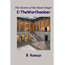 The Secrets of the Moon Singer 2: The War Chamber (The Secrets of the Moon Singer Adventure)
