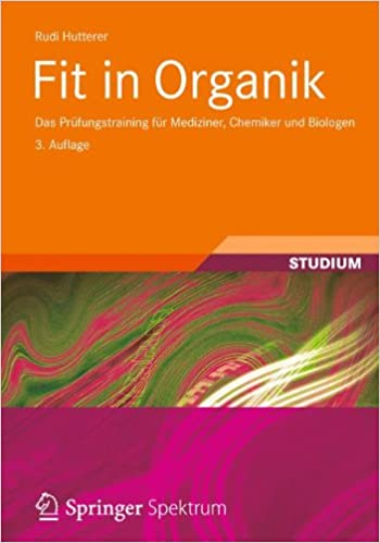 Book Fit in Organik: Das Prüfungstraining für Mediziner, Chemiker und Biologen (Studienbücher Chemie)