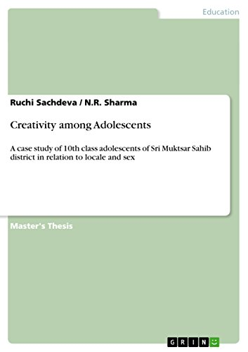 Creativity among Adolescents: A case study of 10th class adolescents of Sri Muktsar Sahib district in relation to locale and sex