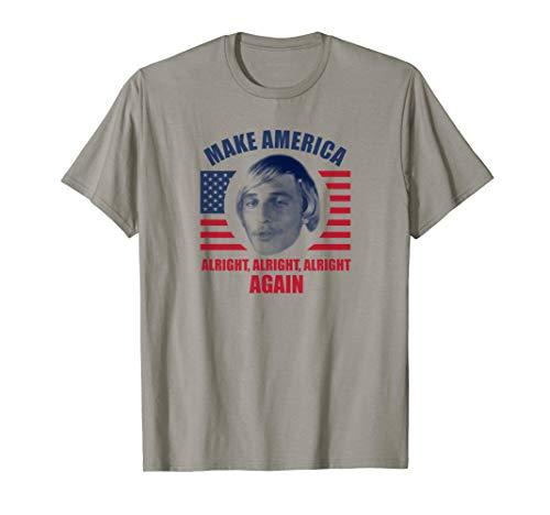 Make America Alright Alright Alright T-Shirt