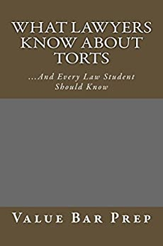 What Lawyers Know About Torts * e book (Electronic borrowing allowed): (e law-book), Value Bar Prep books  - Author of many published bar exam essays  (Electronic borrowing allowed)