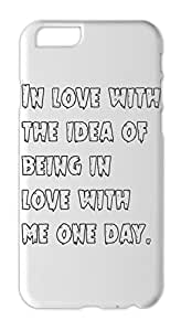 In love with the idea of being in love with me one day. Iphone 6 plus case