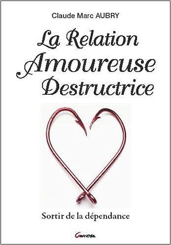 Lire La Relation Amoureuse Destructrice pdf epub