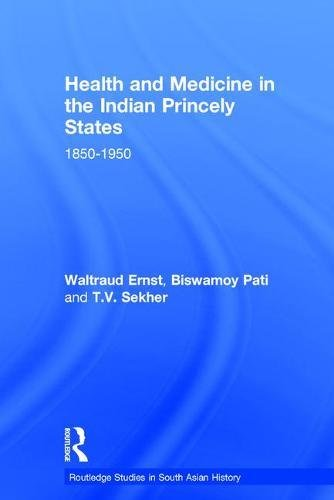 Health and Medicine in the Indian Princely States: 1850-1950 (Routledge Studies in South Asian History)