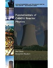Fundamentals of CANDU Reactor Physics