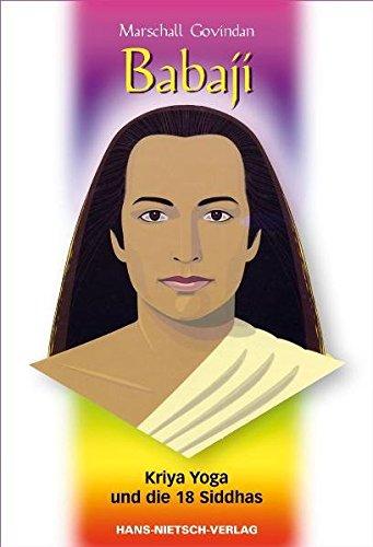 Babaji - Kriya Yoga und die 18 Siddhas Taschenbuch – 15. März 2010 Marshall Govindan Nietsch H 3939570699