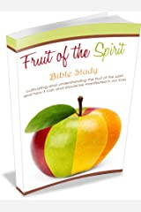 Fruit of the Spirit - Bible Study (Fruit of the Spirit Series Book 10) Kindle Edition