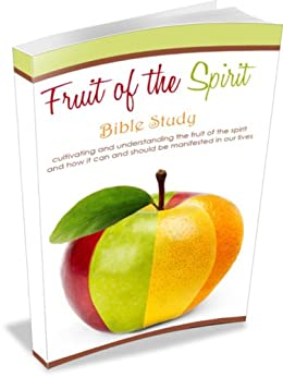 Fruit of the Spirit - Bible Study (Fruit of the Spirit Series Book 10) by [Velez, L.]