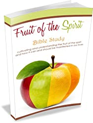 Fruit of the Spirit - Bible Study (Fruit of the Spirit Series Book 10)