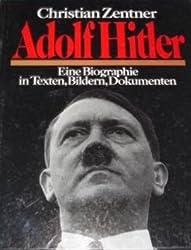 Adolf Hitler. Eine Biographie in Texten, Bildern, Dokumenten