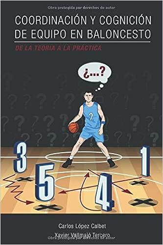 Coordinación y cognición de equipo en baloncesto. De la ...
