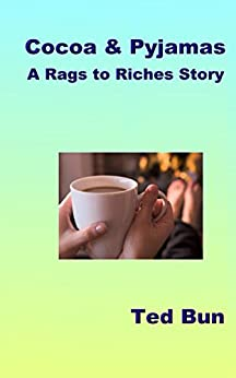 Cocoa and Pyjamas (Rags to Riches Book 13) by [Bun, Ted]