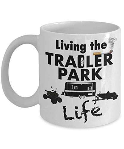 Trailer Park Mug - Living The Life Ceramic Coffee Tea for sale  Delivered anywhere in Canada