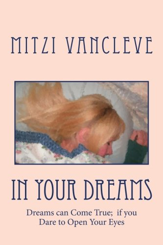 In Your Dreams: Some Dreams can Come True: if you Dare to Open your Eyes pdf epub