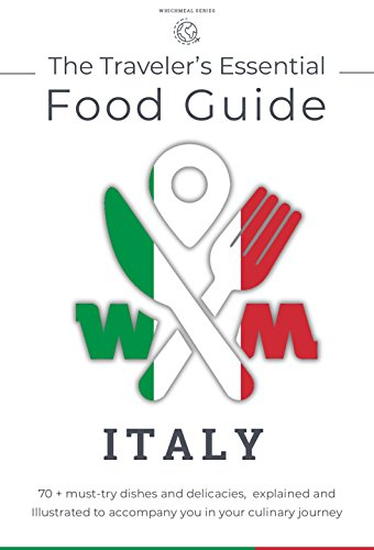 The traveler's essential Italian food guide: A gourmet's companion to explore the most famous traditional dishes and food in Italy by WhichMeal