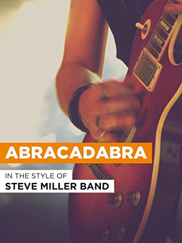 Steve Miller Band Concerts (Abracadabra in the Style of