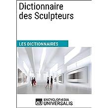 Dictionnaire des Sculpteurs: Les Dictionnaires d'Universalis (French Edition)