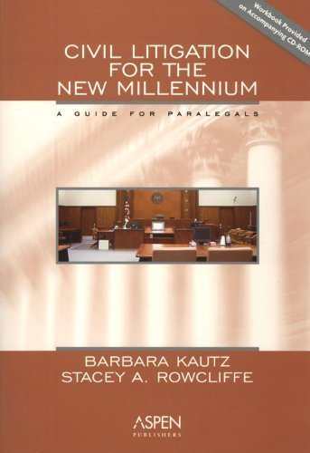 Civil Litigation for the New Millennium: A Guide for Paralegals by Barbara Kautz (2002-10-30)