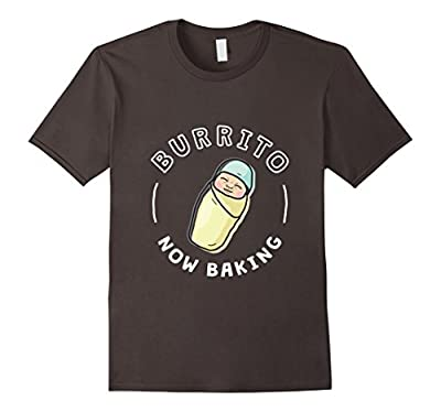 Funny Baby Pregnancy Shirt for Mom/Dad - Burrito Now Baking