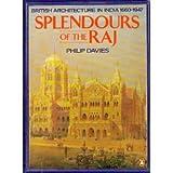 Splendours of the Raj, Philip Davies, 0140092471