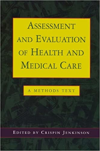 Assessment And Evaluation Of Health And Medical Care: A Methods Text