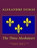 The Three Musketeers Unabridged Large Print Classic Edition: The Complete & Unabridged Classic Edition (Summit Classic Large Print Editions)