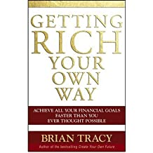 Getting Rich Your Own Way: Achieve All Your Financial Goals Faster Than You Ever Thought Possible (Paperback) - Common