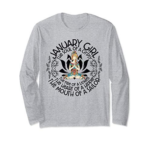 - January Girl The Heart Of Hippie The Mouth Of A Sailor Long Sleeve T-Shirt