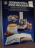 Cooking with a Food Processor, General Electric Co. Staff, 0394504828