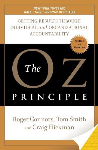 The Oz Principle Getting Results Through Individual And