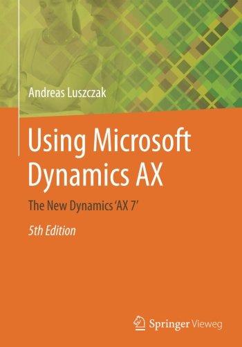 Using Microsoft Dynamics AX: The New Dynamics 'AX 7' by Springer Vieweg