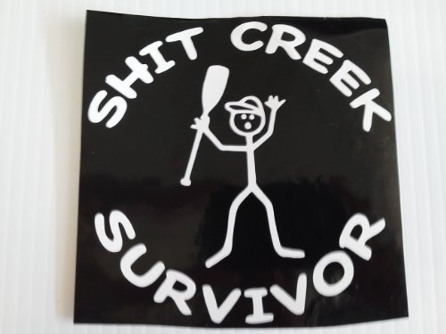 8'' X 8'' Shit Creek Survivor (This Is a Great Sticker!) Sticker Is All White , No Black