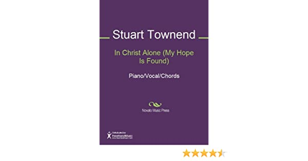 In Christ Alone (My Hope Is Found) - Kindle edition by Stuart ...