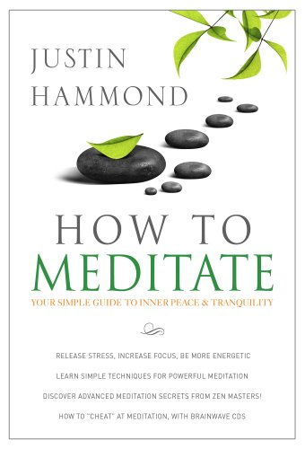 How to Meditate: Your Simple Guide to Inner Peace & Tranquility