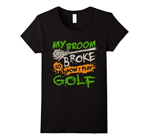Womens My Broom Broke So Now I Play Golf T-shirt Medium Black (Funny Golf Halloween Costumes)