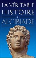 La Véritable histoire d'Alcibiade