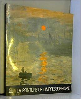 La Peinture De L Impressionnisme Skira Skira 9782605000067 Amazon Com Books