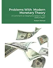 """Problems With Modern Monetary Theory: A Comment on Stephanie Kelton's """"The Deficit Myth"""""""